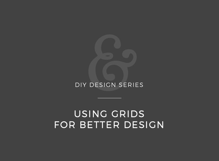 DIY Design: Using Grids For Better Design #graphicdesign #diydesign