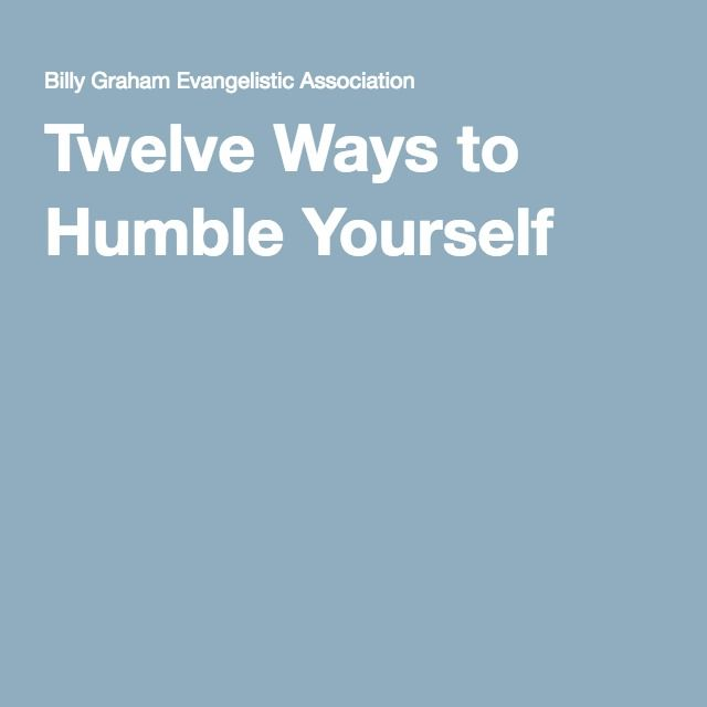 Twelve Ways to Humble Yourself