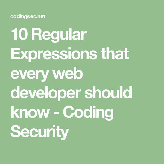 10 Regular Expressions that every web developer should know - Coding Security