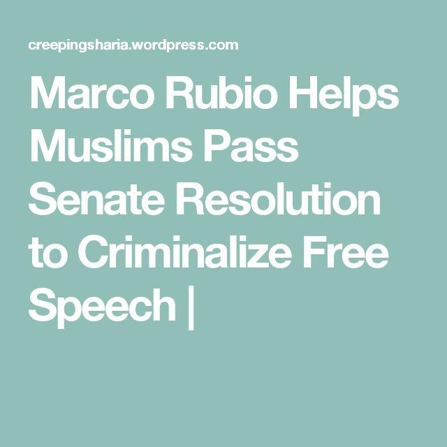 Marco Rubio Helps Muslims Pass Senate Resolution to Criminalize Free Speech |