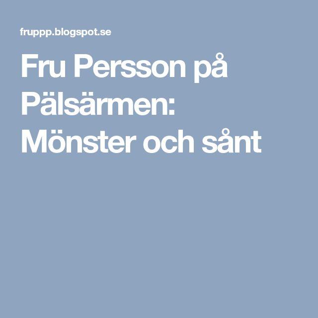 Fru Persson på Pälsärmen: Mönster och sånt