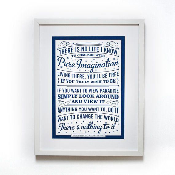 I would really love this on my wall - Pure Imagination Willy Wonka Quote Screen print by ChattyNora