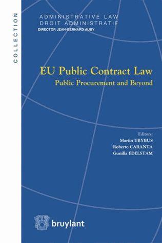EU Public Contract Law. Public Procurement and Beyond - Martin Trybus,Roberto Caranta,Gunilla Edelstam
