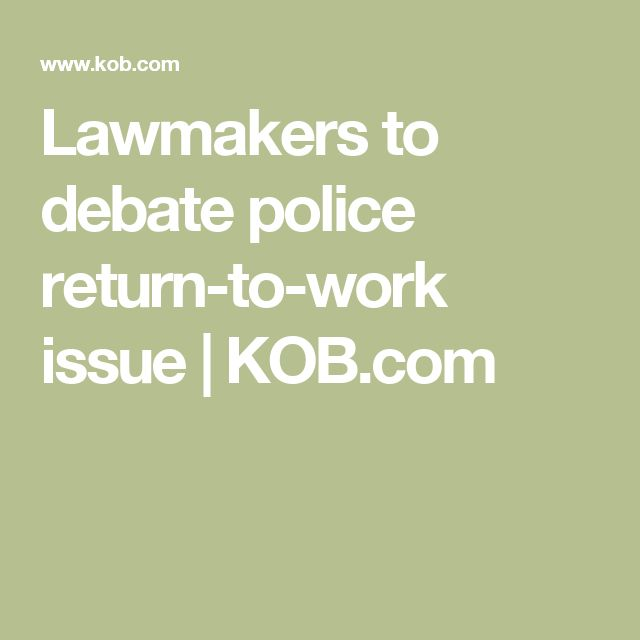Lawmakers to debate police return-to-work issue | KOB.com