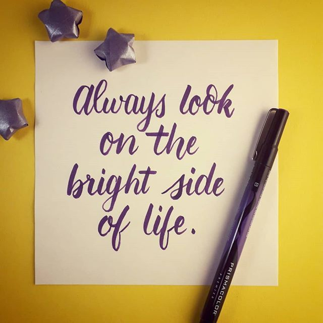Always look on the bright side of life.  30 Days of Calligraphy Challenge Not todays theme just a good song  #calligraphy #lettering #handlettering #brushlettering #prismacolor #alwayslookonthebrightsideoflife #purple #quote #montyphyton