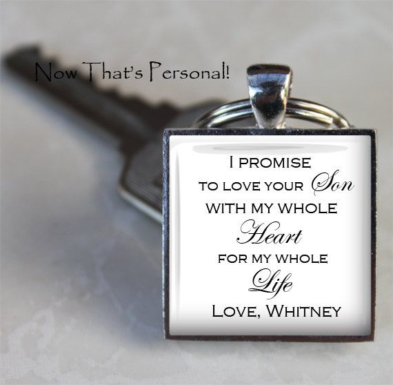 Gift For Father Or Mother Of The Groom Keychain I Promise To Love Your Son With My Whole Heart Life Bride S Name