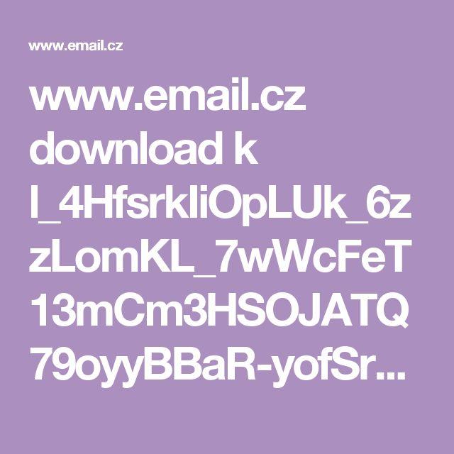 www.email.cz download k l_4HfsrkIiOpLUk_6zzLomKL_7wWcFeT13mCm3HSOJATQ79oyyBBaR-yofSrvi0ABsq5DPI A%20uz%20to%20vyplouva%20na%20povrch1.pdf