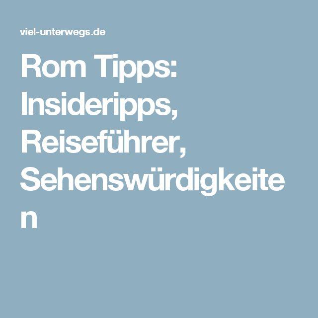 Rom Tipps: Insideripps, Reiseführer, Sehenswürdigkeiten