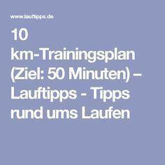 10 km-Trainingsplan (Ziel: 50 Minuten) – Lauftipps - Tipps rund ums Laufen