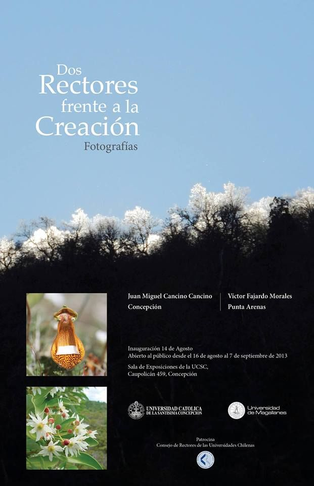 Continúa la Exposición fotográfica de los rectores Juan Miguel Cancino Cancino de la UCSC y Víctor Fajardo Morales de la Universidad de Magallanes. Hasta el 7 de septiembre en la Sala de Conferencias y Exposiciones de la UCSC
