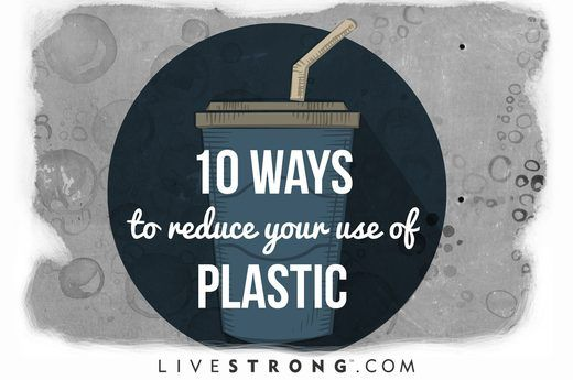 10 ways to reduce your use of #plastic. #JimmysGoneGreen