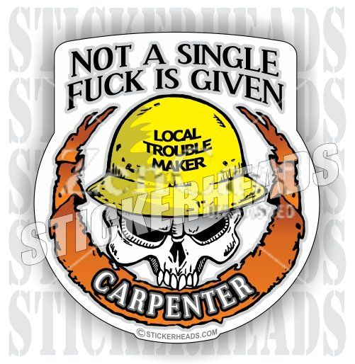 Not a single fuck is given skull carpenter sticker