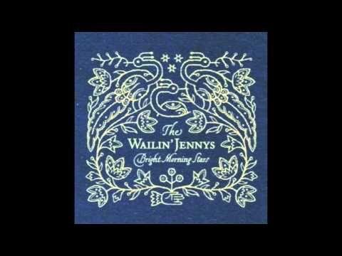 ▶ Bright Morning Stars, The Wailin' Jennys - YouTube