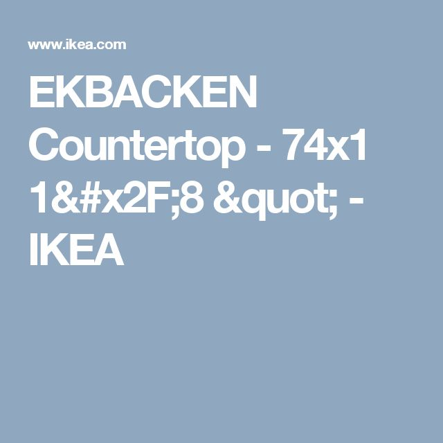 """EKBACKEN Countertop - 74x1 1/8 """"  - IKEA"""