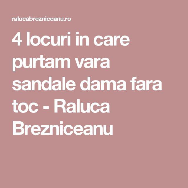 4 locuri in care purtam vara sandale dama fara toc - Raluca Brezniceanu