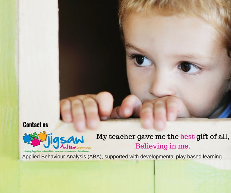 Teaching children with Autism www.jigsawautismservices.com #Quotes #Autism #ASD #Intervention #NDIS #Believe #ABA