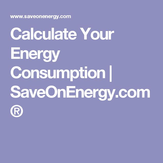 Calculate Your Energy Consumption | SaveOnEnergy.com®