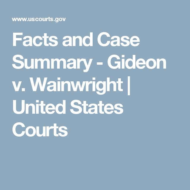 Facts and Case Summary - Gideon v. Wainwright | United States Courts