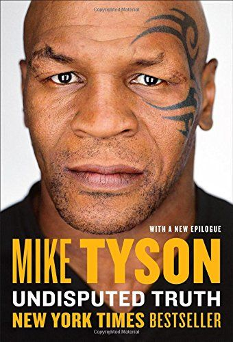 Undisputed Truth, 2013 The New York Times Best Sellers Nonfiction winner, Mike Tyson with Larry Sloman #NYTime #GoodReads #Books