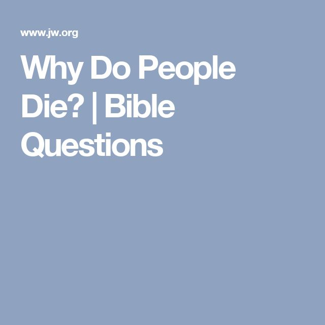 Why Do People Die? | Bible Questions
