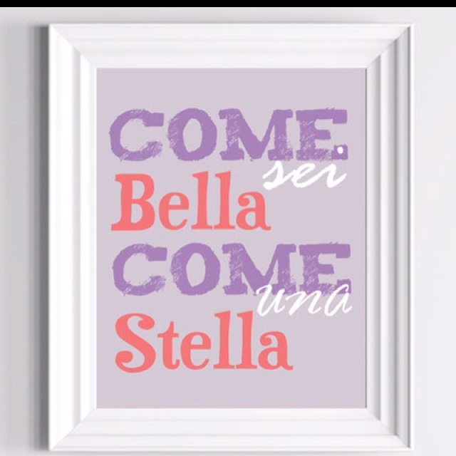 How beautiful you are, just like a star.  Italian saying for girls room.