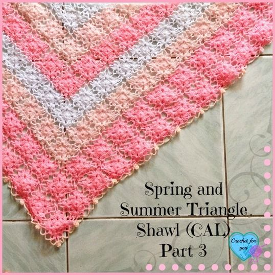 Part 3: Spring and Summer Triangle Shawl (CAL) 2015 | Crochet for you - crochet for you