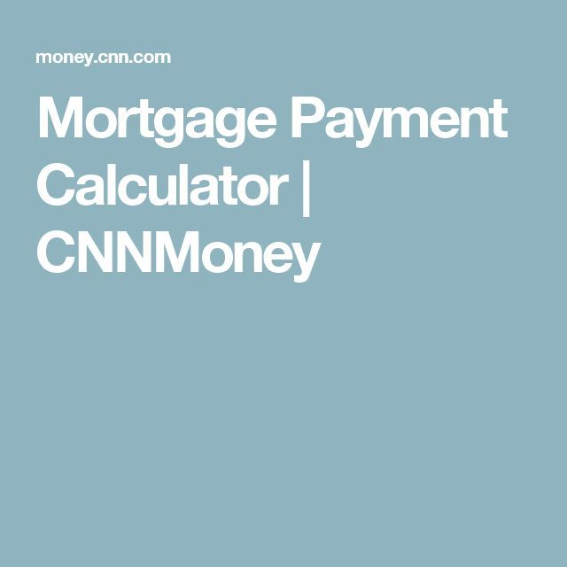 Mortgage Calculator Mortgage Payment Calculator Cnnmoney Calculate Your Month Mortgage Amortization Calculator Mortgage Payment Calculator Mortgage Payment