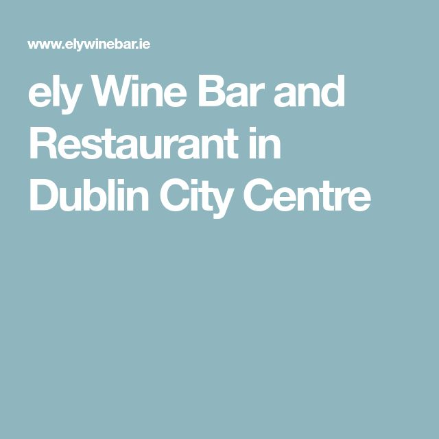 ely Wine Bar and Restaurant in Dublin City Centre