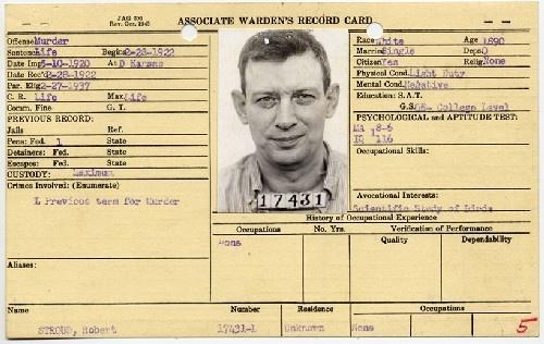 The Quot Real Quot Robert Quot Birdman Of Alcatraz Quot Stroud Prison File