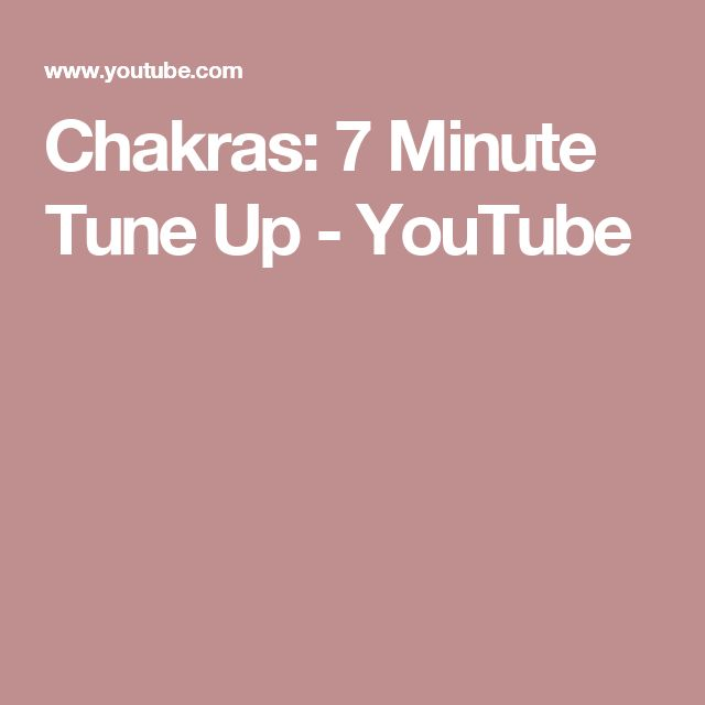Chakras: 7 Minute Tune Up - YouTube