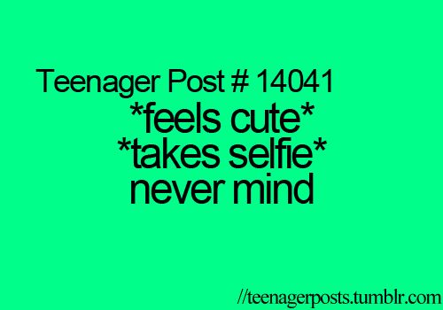 teenager posts ♡ all the time