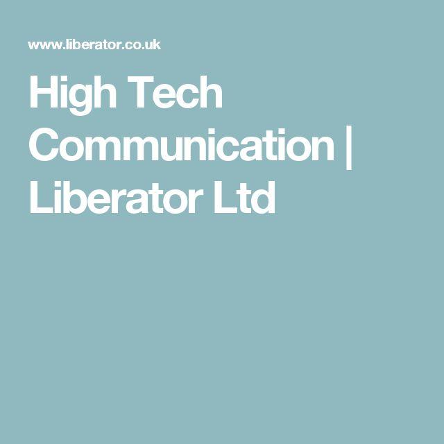 High Tech Communication  | Liberator Ltd