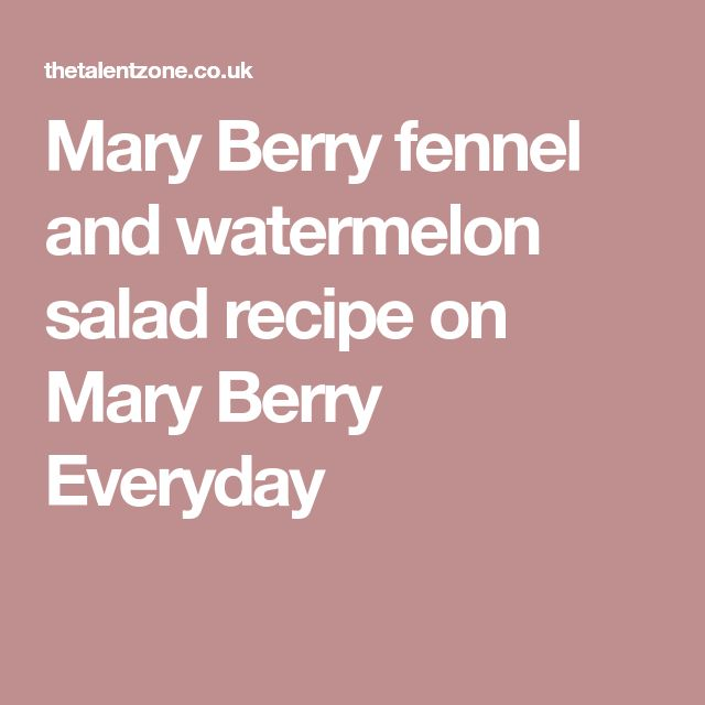 Mary Berry fennel and watermelon salad recipe on Mary Berry Everyday