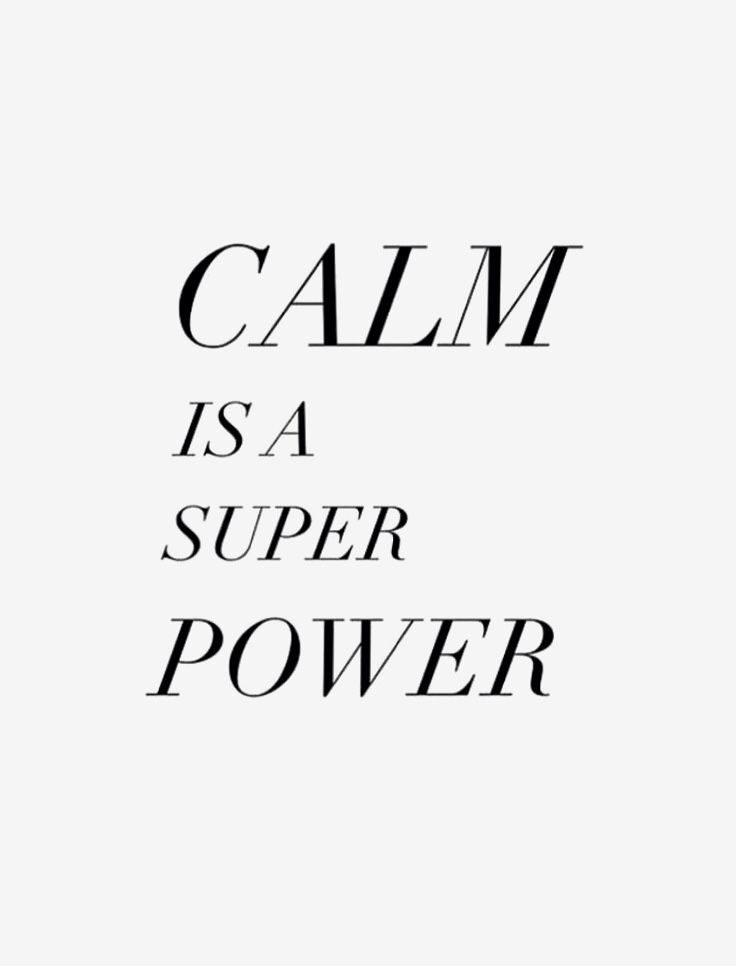 Being calm makes you stronger! Don't let your emotions rule your head. Stay focused!