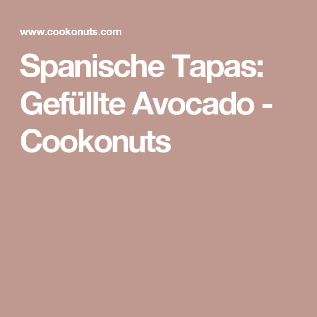 Spanische Tapas: Gefüllte Avocado - Cookonuts