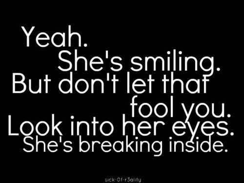 That's I how I feel sometimes, I fake a smile to hide my pain..