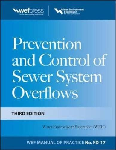 Prevention and Control of Sewer System Overflows, 3e - MOP FD-17 (Mechanical Engineering)