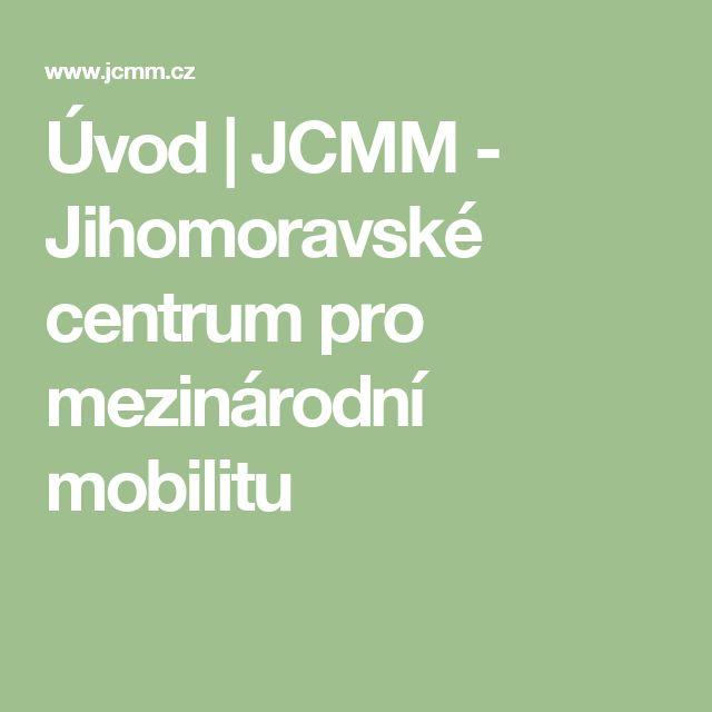 Úvod   JCMM - Jihomoravské centrum pro mezinárodní mobilitu
