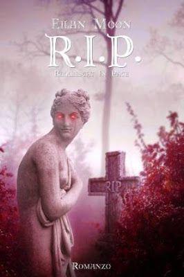 Sognando tra le Righe: R.I.P. Requiescat In Pace Eilan Moon Recensione
