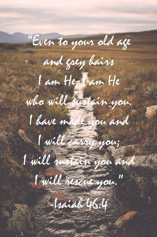 Isaiah 46:4                                                                                                                                                                                 More