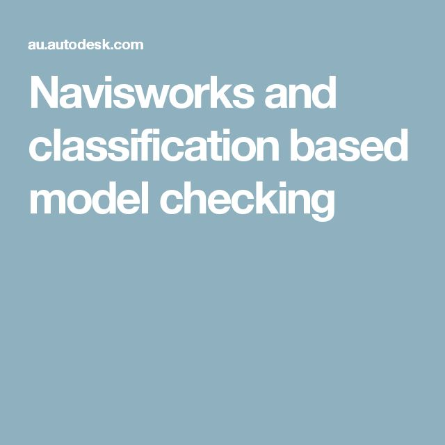 Navisworks and classification based model checking