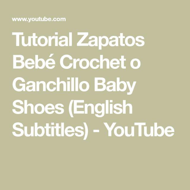 Tutorial Zapatos Bebé Crochet o Ganchillo Baby Shoes (English Subtitles) - YouTube