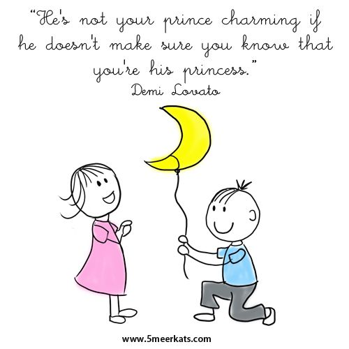 He's not your prince charming if he doesn't make sure you know that you're his princess. #lovequote