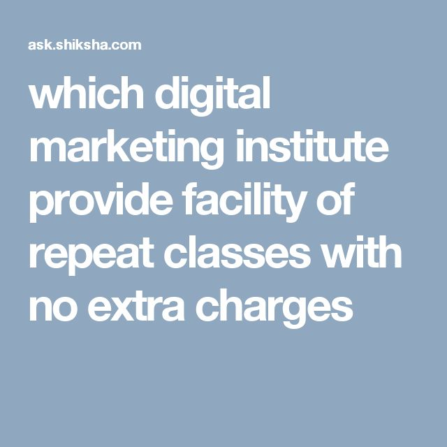 which digital marketing institute provide facility of repeat classes with no extra charges