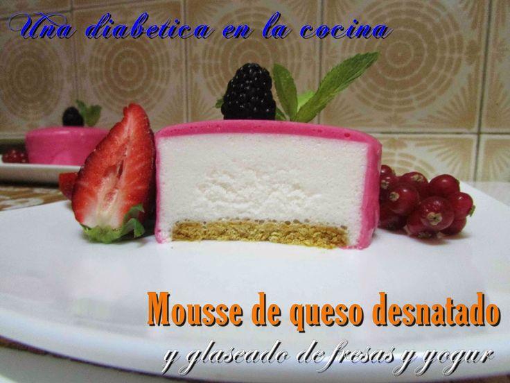 Una diabética en la cocina: Mousse de queso desnatado y glaseado de fresas y yogur sin azúcares añadidos