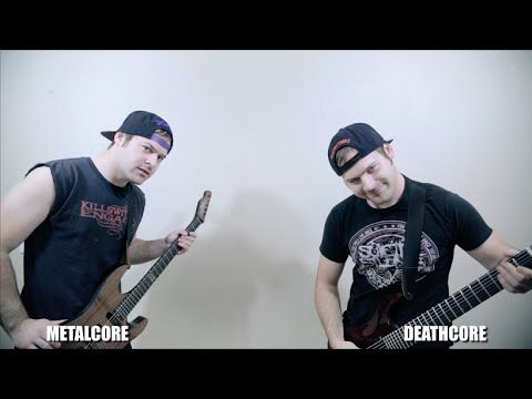 Metalcore VS Deathcore