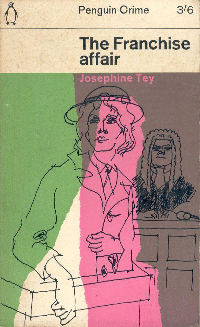 The Franchise Affair, Josephine Tey. Design by Romek Marber. Classic British Golden Age crime novel cover.