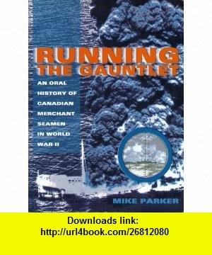 Running the Gauntlet (9781551090689) Mike Parker , ISBN-10: 1551090686  , ISBN-13: 978-1551090689 ,  , tutorials , pdf , ebook , torrent , downloads , rapidshare , filesonic , hotfile , megaupload , fileserve
