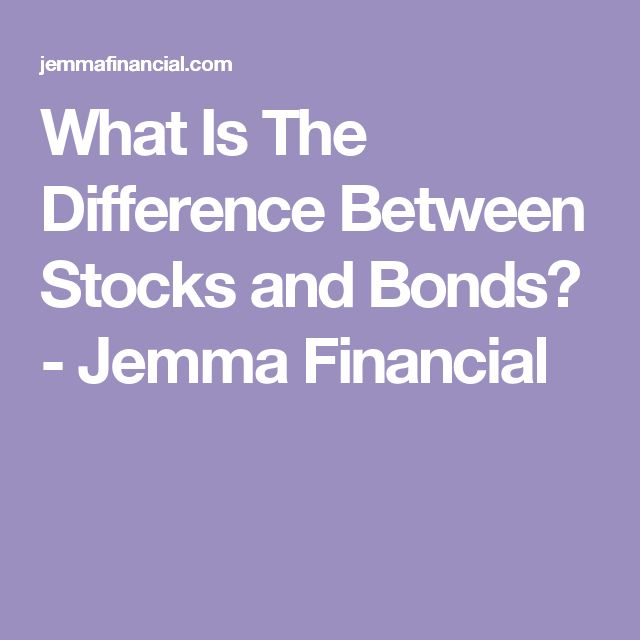 What Is The Difference Between Stocks and Bonds? - Jemma Financial