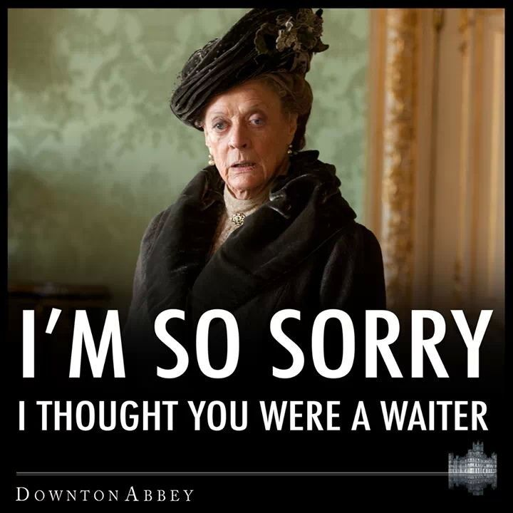 Haha, one of my favourite scenes... Oh I do love Maggie Smith in Downton!